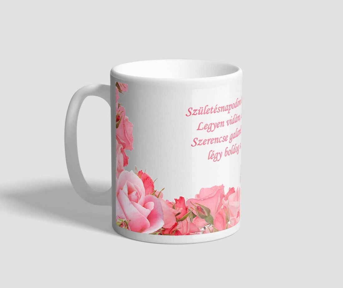 Rózsaszín rózsával díszített idézetes születésnapi bögre